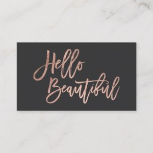 Hello beautiful faux rose gold chic script grey business card