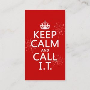 Keep Calm and Call IT (any color) Business Card